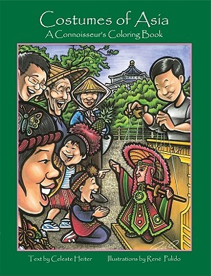 Costumes of Asia: A Connoisseurs Coloring Book Celeste Heiter