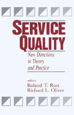 Service Quality: New Directions in Theory and Practice Roland T. Rust