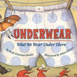 Underwear: What We Wear Under There Ruth Freeman Swain