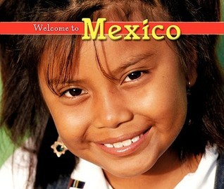Welcome to Mexico  by  Mary Berendes