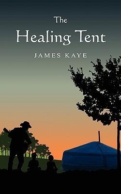 The Healing Tent James Kaye