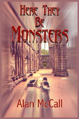 Here They Be Monsters  by  Alan McCall