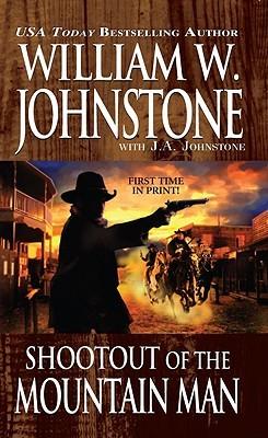 Shootout of the Mountain Man (Mountain Man, #38)  by  William W. Johnstone