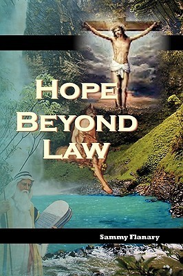 Hope Beyond Law  by  Sammy R. Flanary