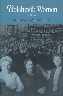 Bolshevik Women Barbara Evans Clements