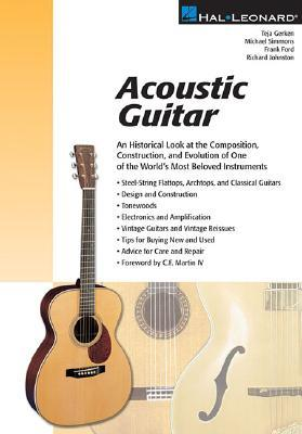 Acoustic Guitar: An Historical Look at the Composition, Construction, and Evolution of One of the Worlds Most Beloved Instruments  by  Teja Gerken