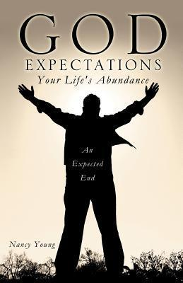 God Expectations Your Lifes Abundance  by  Nancy Young