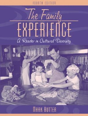 The Family Experience: A Reader in Cultural Diversity Mark Hutter