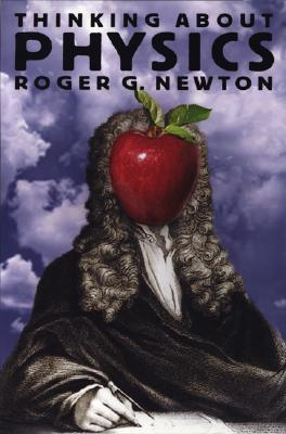 Thinking about Physics Roger G. Newton