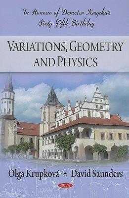 Variations, Geometry and Physics: In Honour of Demeter Krupkas Sixty-Fifth Birthday Olga Krupkova