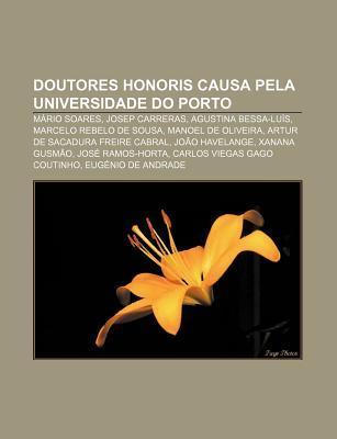 Doutores Honoris Causa Pela Universidade Do Porto: M Rio Soares, Josep Carreras, Agustina Bessa-Lu S, Marcelo Rebelo de Sousa  by  Source Wikipedia