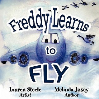 Freddy Learns to Fly  by  Melinda Josey