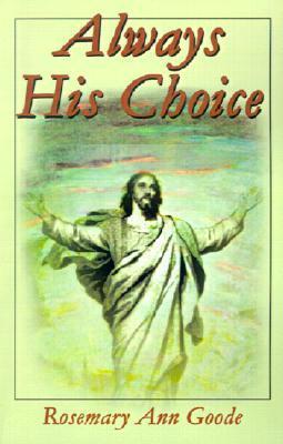 Always His Choice Rosemary Goode