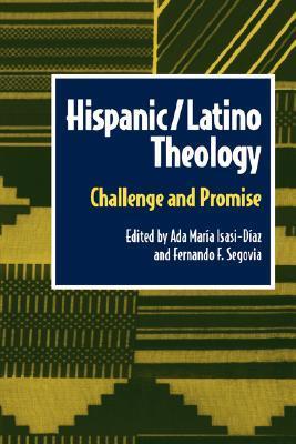 Hispanic/Latino Theology  by  Ada María Isasi-Díaz