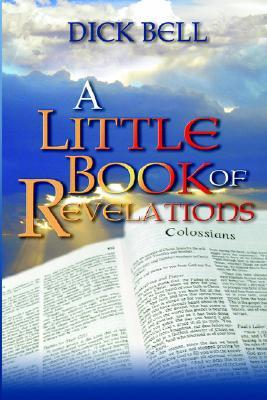 A Little Book of Revelations  by  Dick Bell
