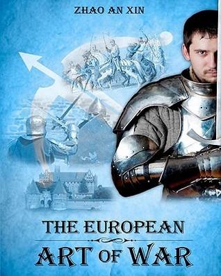 The European Art of War  by  Zhao An Xin
