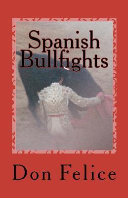 Spanish Bullfights  by  Don Felice