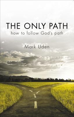 The Only Path  by  Mark Uden