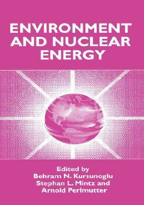 Environment and Nuclear Energy  by  Behram Kur Suno Glu