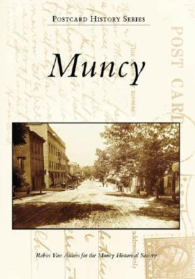 Muncy   (PA)   (Postcard  History  Series) Robin  Van  Auken  for