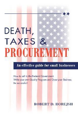 Death, Taxes & Procurement Robert D. Horejsh