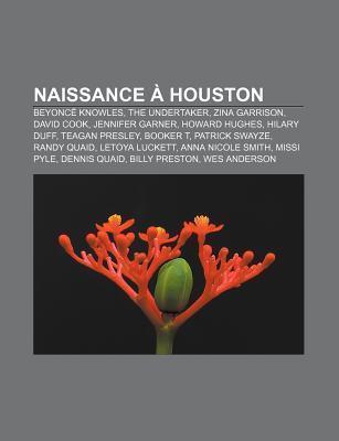 Naissance Houston: Beyonc Knowles, the Undertaker, Zina Garrison, David Cook, Jennifer Garner, Howard Hughes, Hilary Duff, Teagan Presley  by  Source Wikipedia