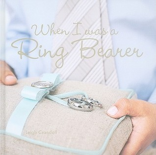 When I Was A Ring Bearer Leigh Crandall