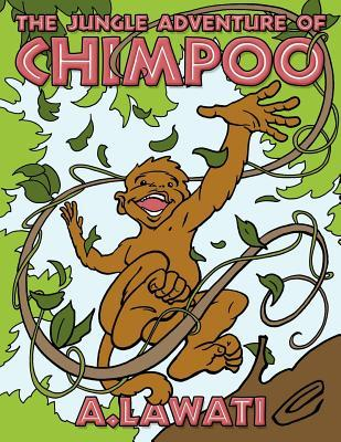 The Jungle Adventure of Chimpoo A. Lawati