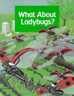What About Ladybugs? (Sierra Club Books)  by  Celia Godkin