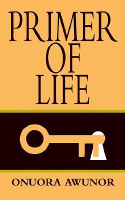 Primer of Life Onuora Awunor