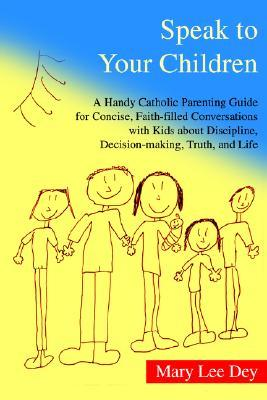 Speak to Your Children  by  Mary Lee Dey