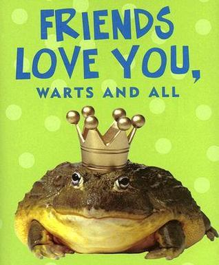 Friends Love You, Warts and All [With Frog Charm] Karine Syvertsen