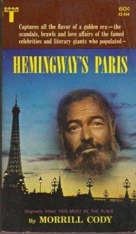 Hemingways Paris Morrill Cody