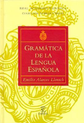 Gramatica Leng Espanola - Real Academia  by  Emilio Alarcos Llorach