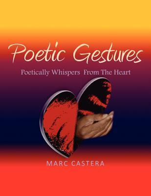 Poetic Gestures Marc Castera