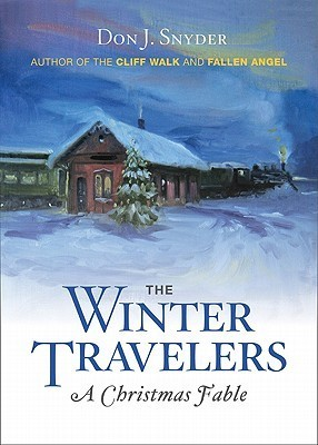 The Winter Travelers: A Christmas Fable Don J. Snyder
