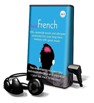 Rapid French, Volume 1: 200+ Essential Words and Phrases Anchored Into Your Long-Term Memory with Great Music  by  Earwormslearning