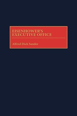 Eisenhowers Executive Office  by  Alfred Dick Sander