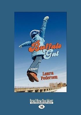 Buffalo Gal: A Memoir Laura Pedersen