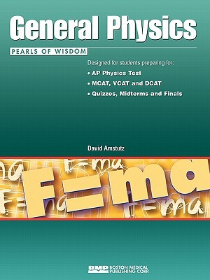 General Physics: Pearls of Wisdom  by  David Amstutz