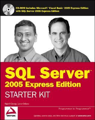 Wroxs SQL Server 2005 Express Edition Starter Kit  by  Rajesh George