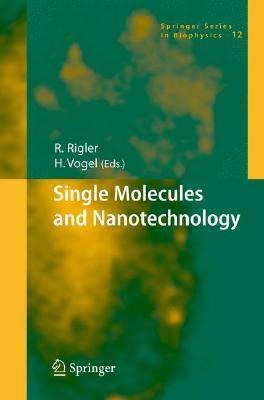 Single Molecules and Nanotechnology  by  Rudolf Rigler