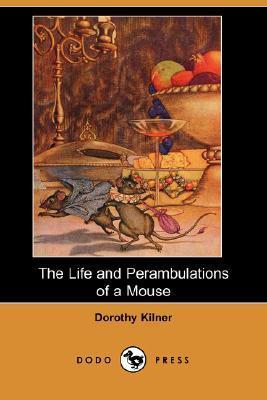 The Life and Perambulations of a Mouse  by  Dorothy Kilner