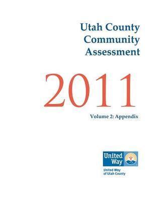 Utah County Community Assessment 2011, Volume 2 Michael D. Call