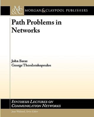Path Problems in Networks  by  John Baras