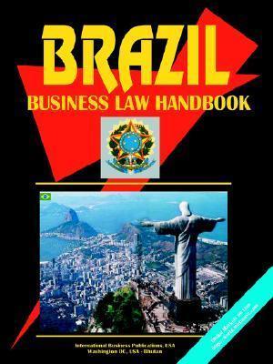 Brazil Business Law Handbook USA International Business Publications