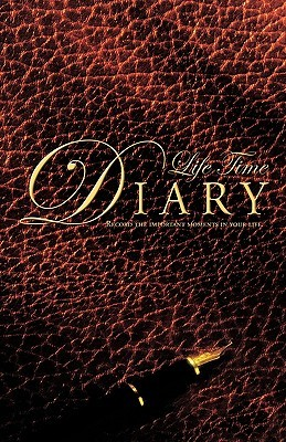 Life Time Diary: Record the Important Moments in Your Life Talal &. Lesley Elarid