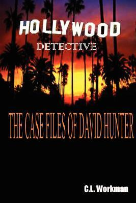 The Casefiles of David Hunter C.L. Workman