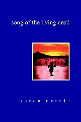 Song of the Living Dead Soren Narnia