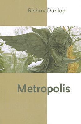 Metropolis  by  Rishma Dunlop